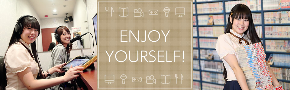 ENJOY YOURSELF!
